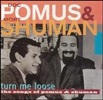 Turn Me Loose: The Songs of Doc Pomus & Mort Shuman