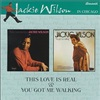 Jackie Wilson - This Love Is Real / You Got Me Walking