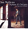 Iain Matthews  - Orphans & Outcasts - A Collection of Demos