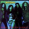 White Zombie - Make Them Die