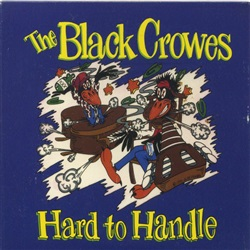 The Black Crowes ‎– Hard To Handle