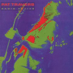 Pat Travers ‎– Radio Active