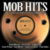 Mob Hits - Music From and a Tribute to the Great Mob Movies