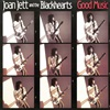 Joan Jett & The Blackhearts ‎– Good Music