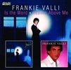 Frankie Valli - Is the Word/Heaven Above Me