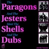 Paragons - The Paragons and the Jesters Meet the Shells and Dubs